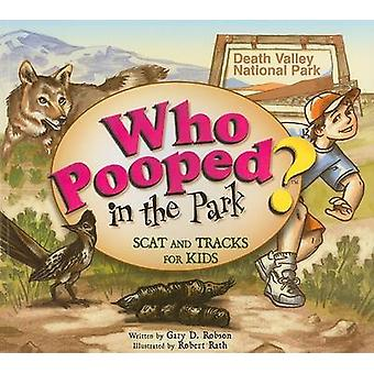 Who Pooped in the Park? - Scat and Tracks for Kids by Gary D Robson -