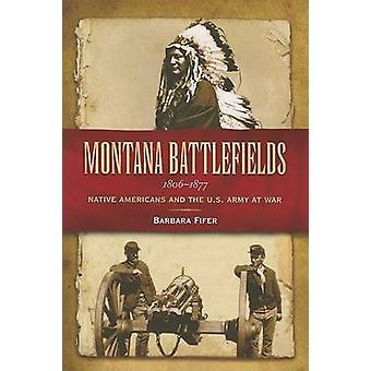 Montana Battlefields 1806-1877 - Native Americans and the U.S. Army at