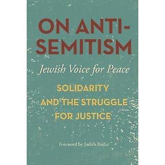 On Antisemitism - Solidarity and the Struggle for Justice in Palestine