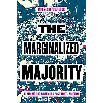 The Marginalized Majority - Claiming Our Power in Post-Truth America b