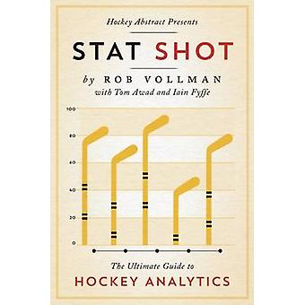 Hockey Abstract Presents... Stat Shot - The Ultimate Guide to Hockey A