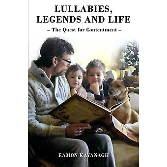 Lullabies - Legends and Life - The Quest for Contentment by Eamon Kav