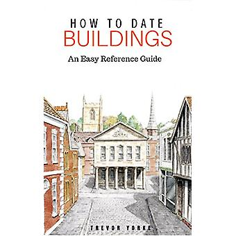 How to Date Buildings - An Easy Reference Guide - 9781846743436 Book