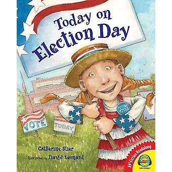 Today on Election Day by Catherine Stier - David Leonard - 9781621279