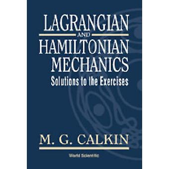 Lagrangian and Hamiltonian Mechanics - Solutions to the Exercises by M