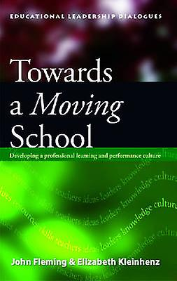 Towards a Moving School - Developing a Professional Learning and Perfo
