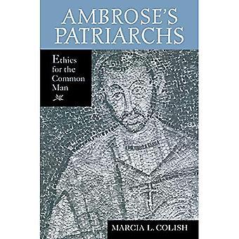 Los patriarcas de Ambrose: la ética para el hombre común