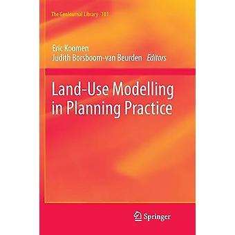 LandUse Modelling in Planning Practice by Koomen & Eric