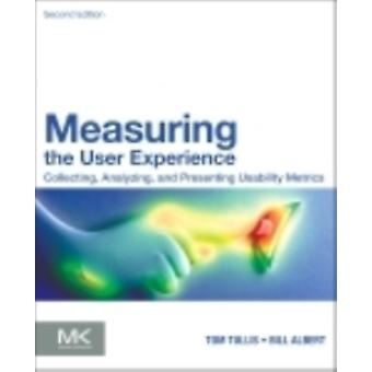 Measuring the User Experience: Collecting Analyzing and Presenting Usability Metrics (Interactive Technologies) (Paperback) by Albert William Tullis Thomas