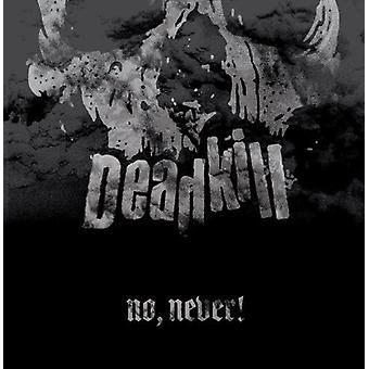 Deadkill - No Never! [Vinyl] USA import