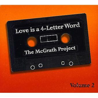 McGrath projekt - McGrath projekt: Vol. 2-kærlighed er en 4-brev ord [CD] USA import