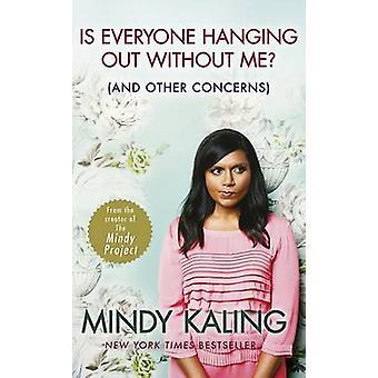Er alle henge uten meg? -(og andre bekymringer) av Mindy Ka