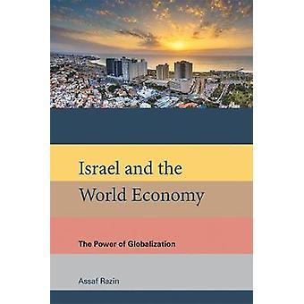 Israël et l'économie mondiale - la puissance de la mondialisation par Assaf Raz