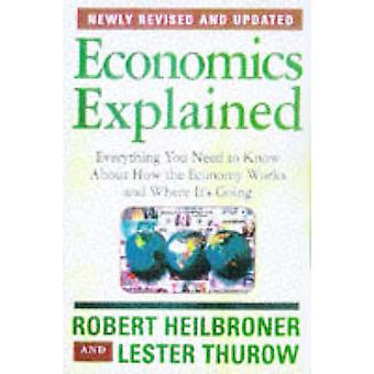 Economics Explained - Everything You Need to Know About How the Econom