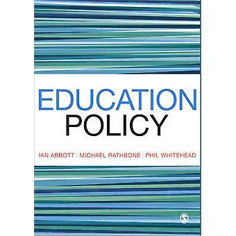 Education Policy by Ian Abbott - Michael Rathbone - Phillip Whitehead