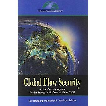 Global Flow Security - A New Strategy Agenda for the Transatlantic Com