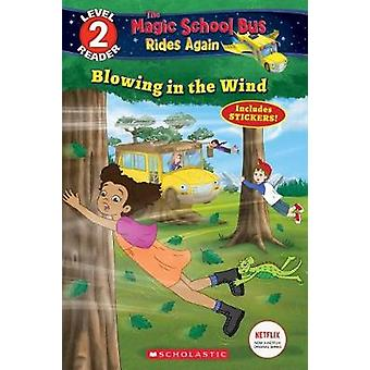 Blowing in the Wind (the Magic School Bus Rides Again - Scholastic Rea