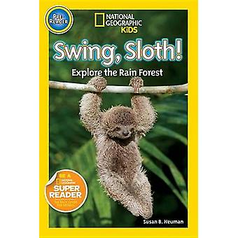 Swing - Sloth! - Explore the Rain Forest by Susan B Neuman - 978142631