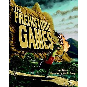 The Prehistoric Games by Janet Lawler - Martin Davey - 9781455621385