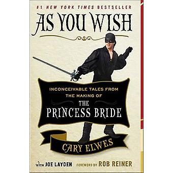 As You Wish - Inconceivable Tales from the Making of the Princess Brid