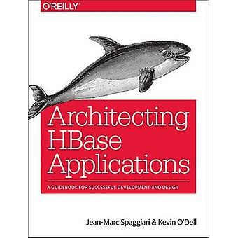 Architecting HBase Applications by Jean-Marc Spaggiari - Kevin O'Dell