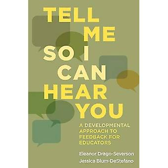 Tell Me So I Can Hear You - A Developmental Approach to Feedback for E