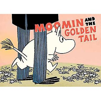 Moomin and the Golden Tail by Tove Jansson - 9781770461338 Book