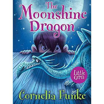 The Moonshine Dragon by Cornelia Funke - Monica Armino - 978178112603