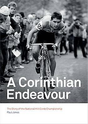 A Corinthian Endeavour - The Story of the National Hill Climb Champion