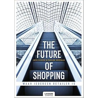 The Future of Shopping - Where Everyone is in Retail by The Future of