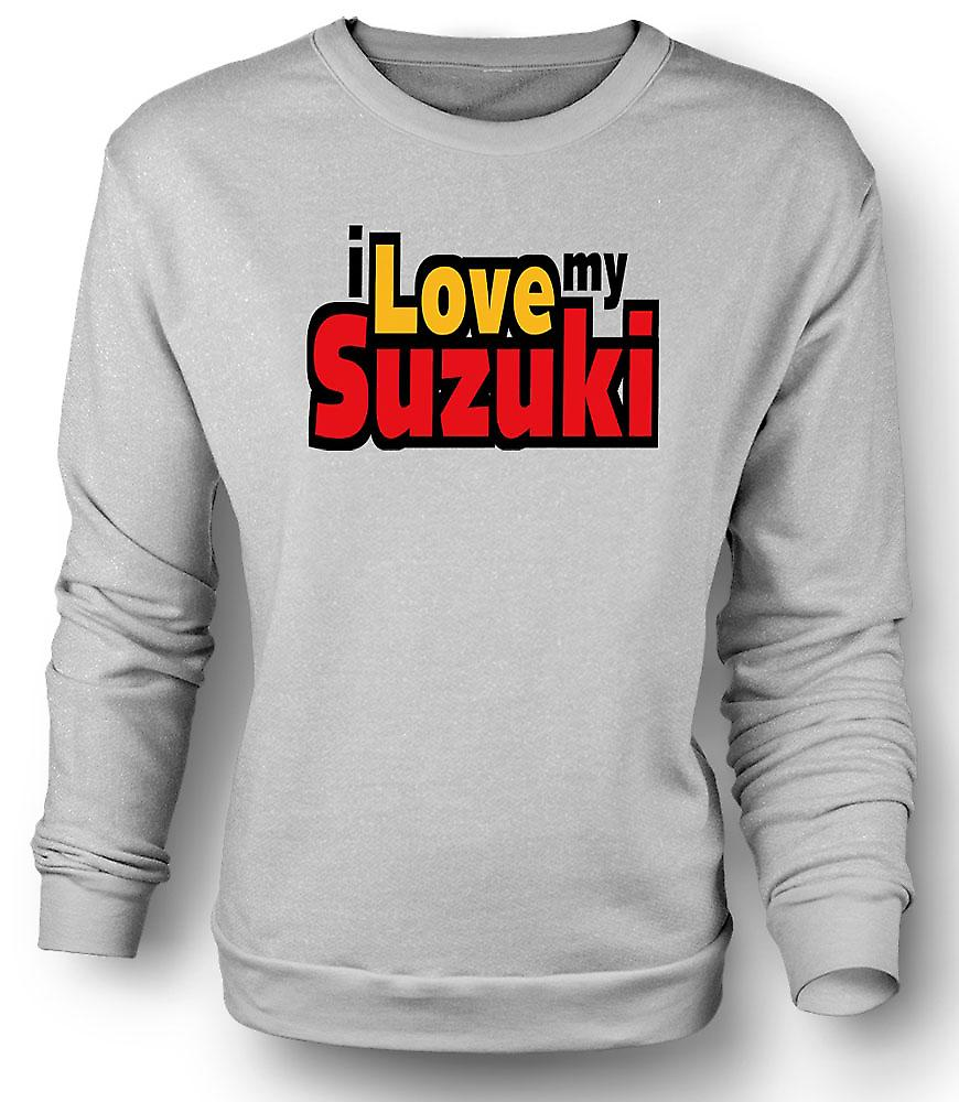 Mens Sweatshirt I Love My Suzuki - Car Enthusiast