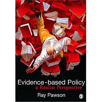 Evidence-Based Policy - A Realist Perspective by Ray Pawson - 97814129