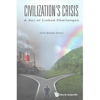 Crise da civilização - um conjunto de desafios ligados por John escamas Aver