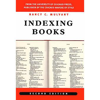 Indexing Books by Nancy C. Mulvany - 9780226552767 Book