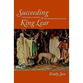 Succeeding King Lear - Literature - Exposure - and the Possibility of