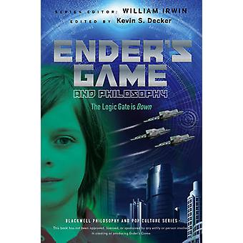 Ender's Game and Philosophy - The Logic Gate is Down by Kevin S. Decke
