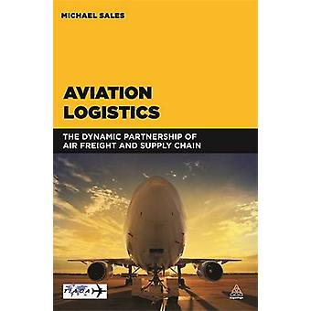 Aviation Logistics - The Dynamic Partnership of Air Freight and Supply