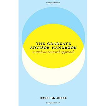 The Graduate Advisor Handbook: A Student-Centered Approach (Chicago Guides to Academic Life)
