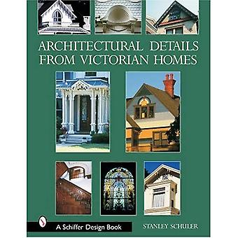 Architectural Details from Victorian Homes (Schiffer Design Books)