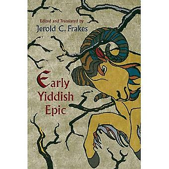 Early Yiddish Epic (Judaic Traditions in Literature, Music, and Art)