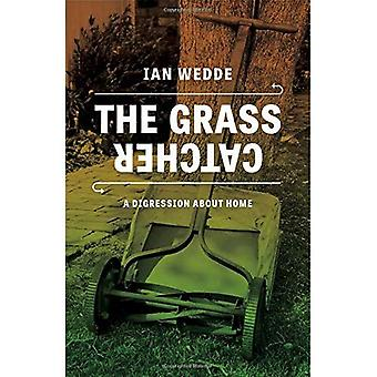 The Grass Catcher: A Disgression about Home