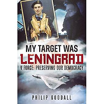 My Target Was Leningrad: V Force: Preserving Our Democracy