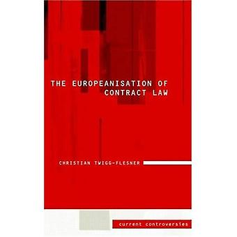 The Europeanisation of Contract Law (Current Controversies in Law)