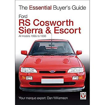 Ford RS Cosworth Sierra & Escort: All Models 1985-1996 (Essential Buyer's Guide Series)