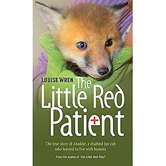 The Little Red Patient: The True Story of Maddie, a Disabled Fox Cub Who Learned to Live with Humans