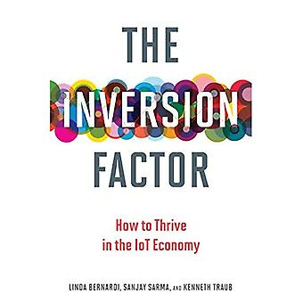 The Inversion Factor: How to Thrive in the IoT Economy (The Inversion Factor)