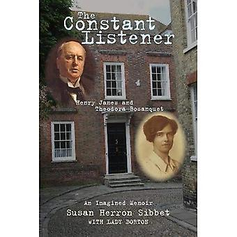 The Constant Listener: Henry James and Theodora Bosanquet--An Imagined Memoir