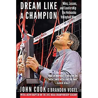 Drömmen som en mästare: vinster, förluster och ledarskap Nebraska volleyboll vägen