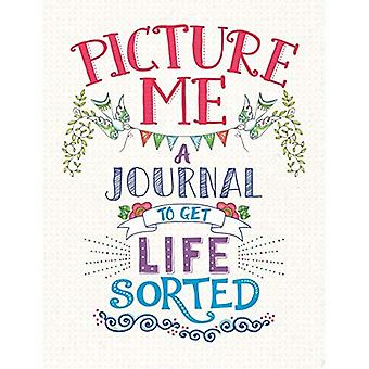 Picture Me: A Journal to Get Life Sorted ('All About Me' Diary & Journal Series)