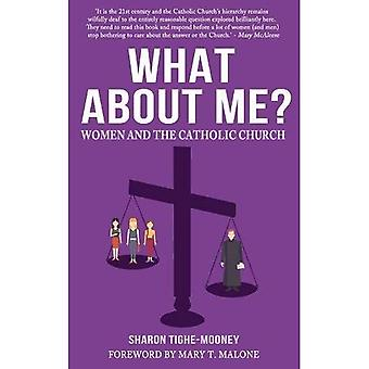What About Me?: Women and the Catholic Church